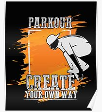 Parkour Design - Create Your Own Way Poster