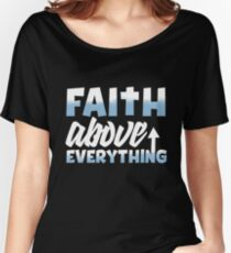 Faith Above Everything Christian Women's Relaxed Fit T-Shirt