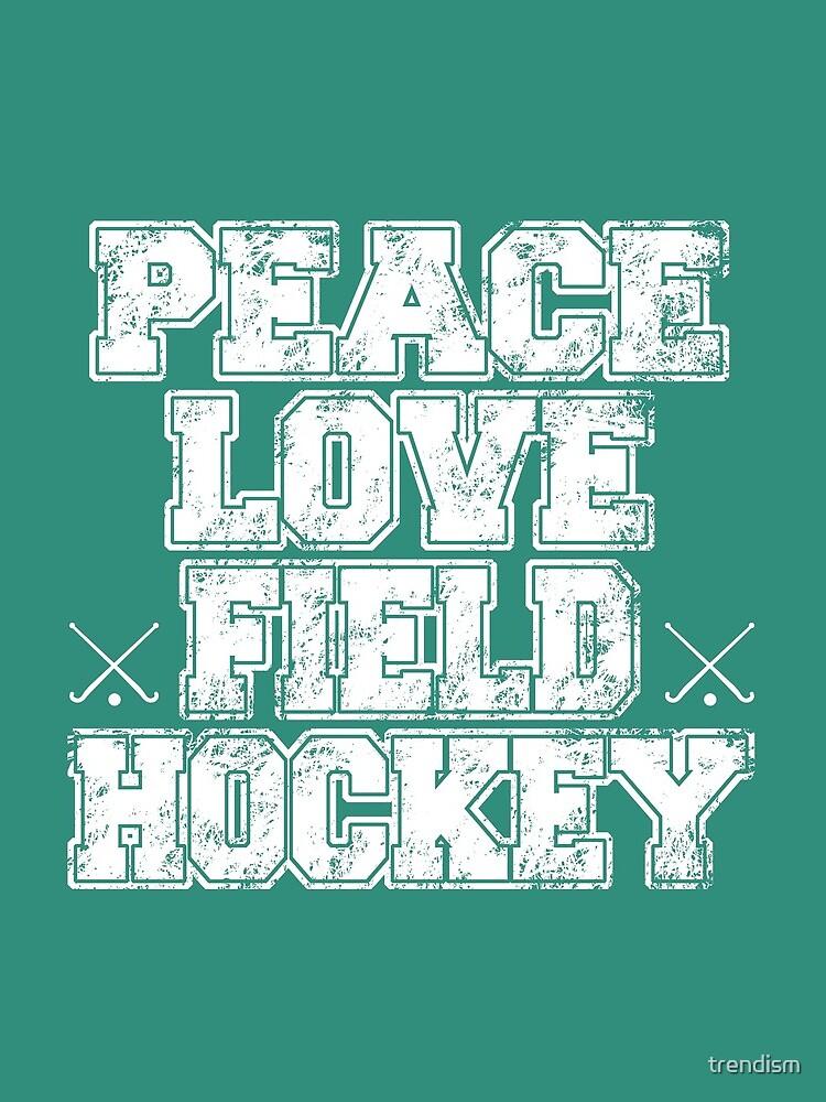 Peace Love Field Hockey de trendism