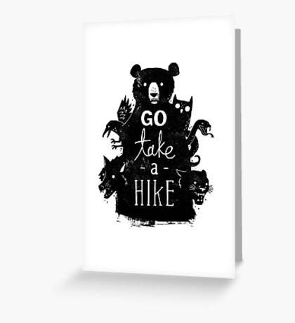 Go Take A Hike Greeting Card
