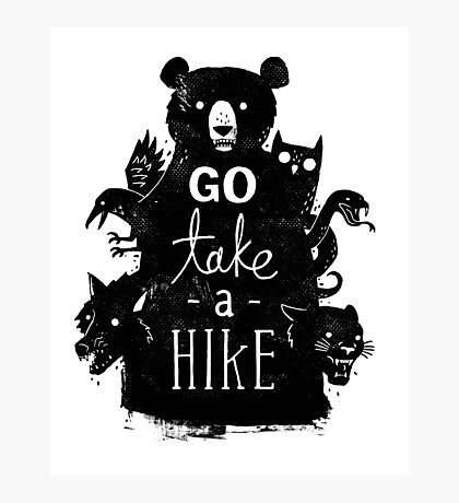 Go Take A Hike Photographic Print