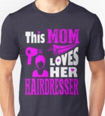 This Mom Loves Her Hairdresser Mother Day Tshirt T-Shirt  Unisex T-Shirt