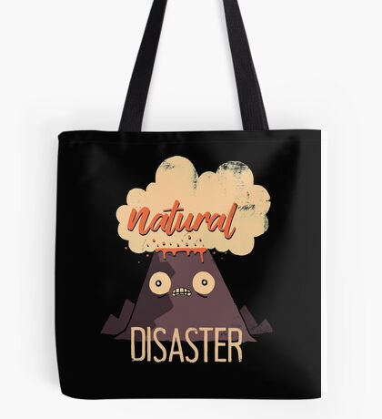 Natural Disaster Tote Bag