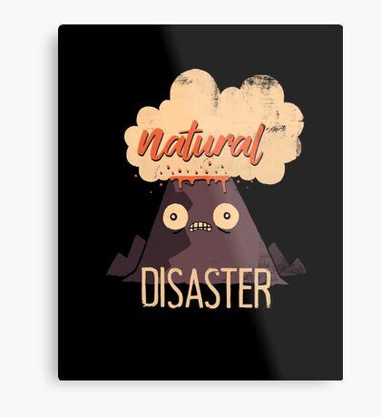 Natural Disaster Metal Print