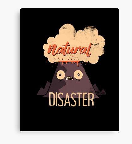 Natural Disaster Canvas Print