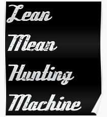 hunters   Lean Mean Hunting Machine Poster