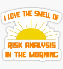 I Love The Smell Of Risk Analysis In The Morning Sticker