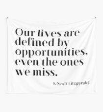 Our lives are defined by opportunities Wall Tapestry