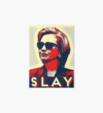Slay Hillary Slay Art Board