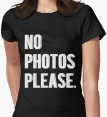 No Photos Please. Womens Fitted T-Shirt