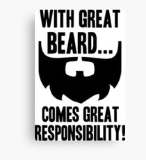 With Great Beard Comes Great Responsibility Canvas Print