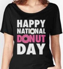 Happy National Donut Day (June 2nd 2017) Women's Relaxed Fit T-Shirt