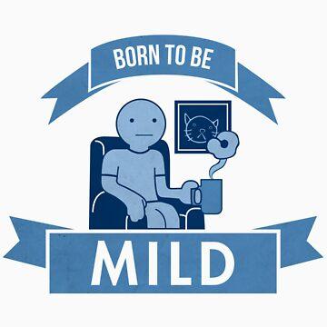 Born To Be Mild by studiowun