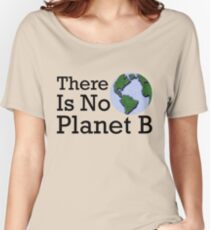 There Is No Planet B - Inverse Women's Relaxed Fit T-Shirt
