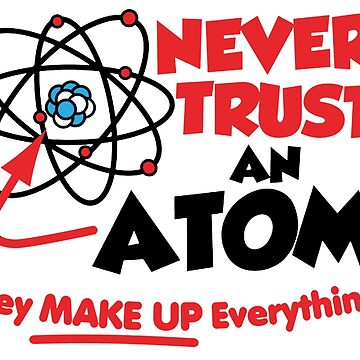 Never Trust an Atom by pageo