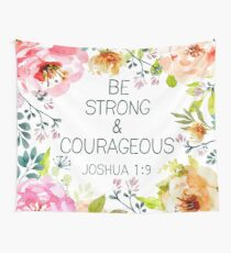 Be strong & courageous  Wall Tapestry