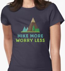 Hike More Worry Less Womens Fitted T-Shirt