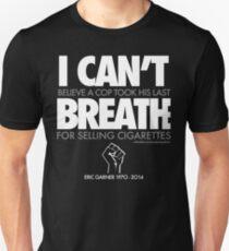 ERIC GARNER: Still unbelieveable Unisex T-Shirt