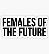 Females of the Future Sticker