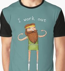 I work out Graphic T-Shirt