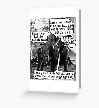 Abe Lincoln and the Little Bitch Hat Greeting Card