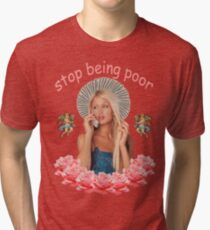Paris Hilton 'Stop Being Poor' Tri-blend T-Shirt