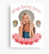 Paris Hilton 'Stop Being Poor' Metal Print