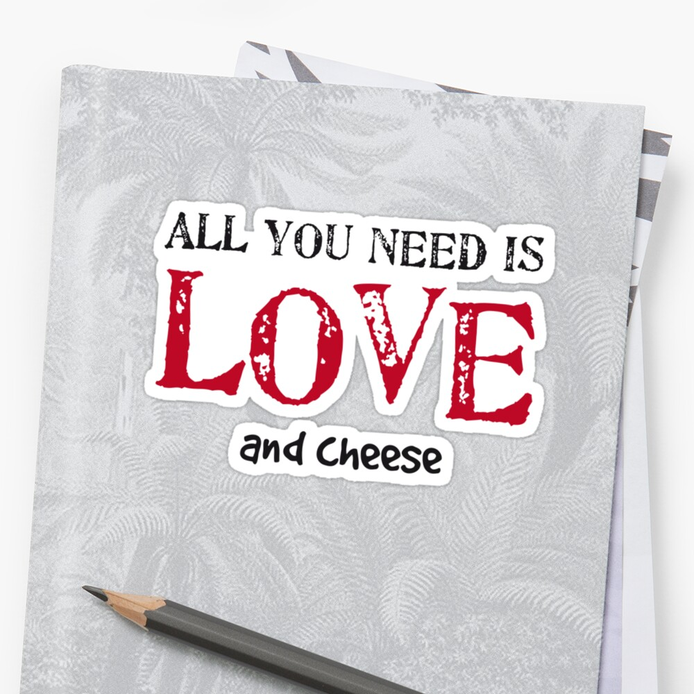 All you need is love... and cheese by ikado