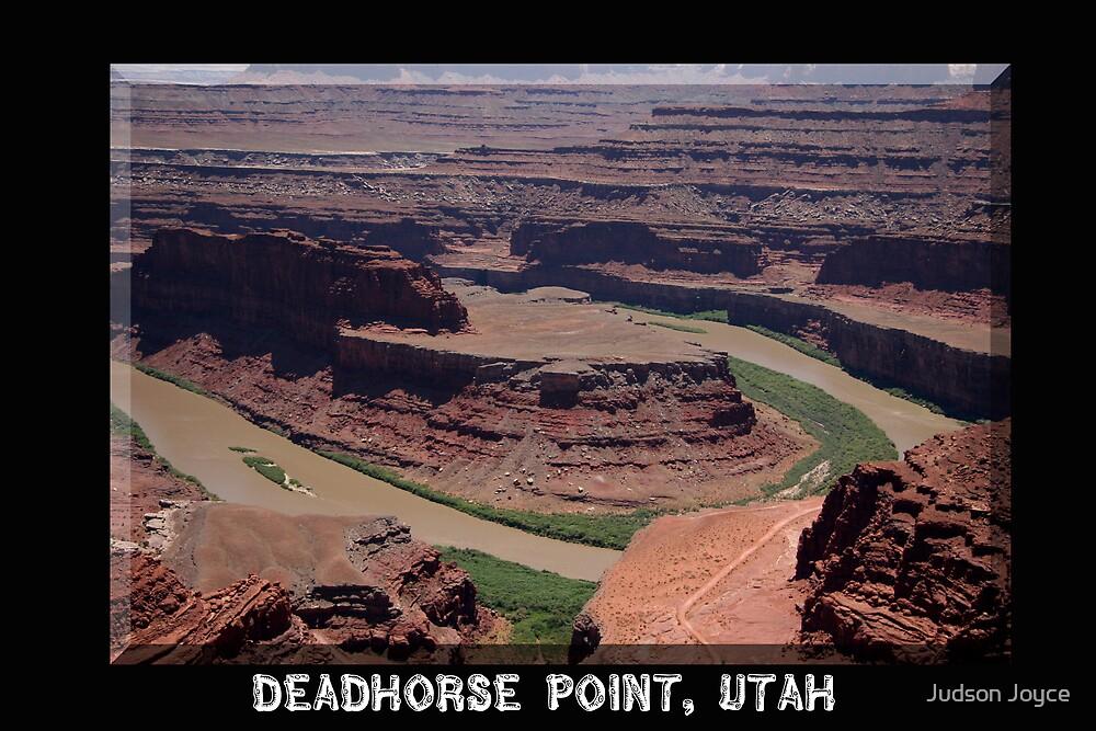 Deadhorse Point by Judson Joyce