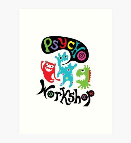 Psycho Workshop Art Print