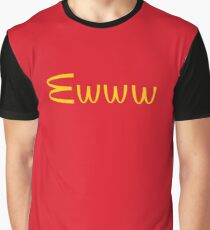 Ewww Graphic T-Shirt