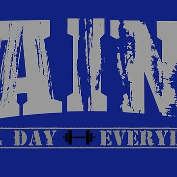 Gains All Day Everyday by inkstyl