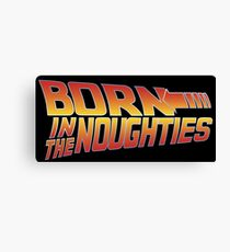 Born in the Noughties 00s - Back to the Future Canvas Print