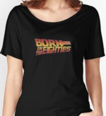 Born in the 80s - Back to the Future Women's Relaxed Fit T-Shirt