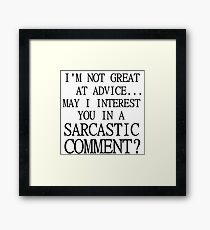 SARCASTIC COMMENT Framed Print