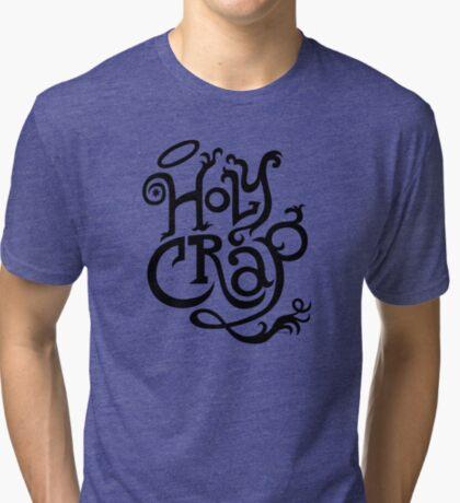 Holy Crap  black Tri-blend T-Shirt
