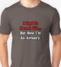 Busy Actuary Humor Unisex T-Shirt