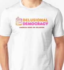 America Runs On Delusional Day by Day T-Shirt