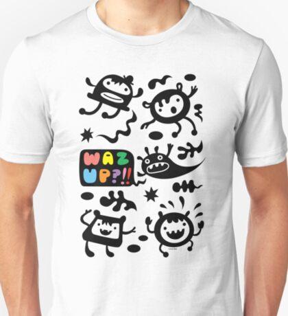Waz Up   T-Shirt