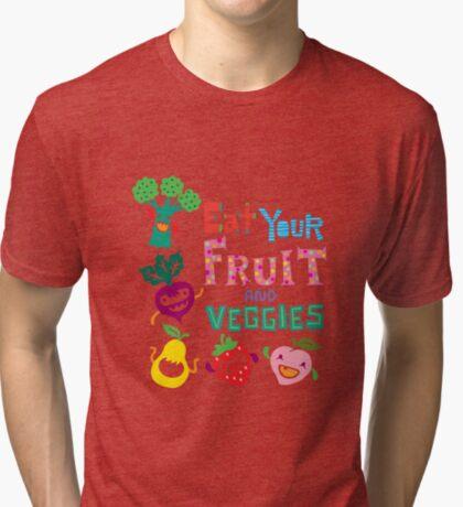 Eat Your Fruit & Veggies  Tri-blend T-Shirt