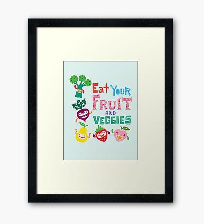 Eat Your Fruit & Veggies  Framed Print