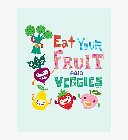 Eat Your Fruit & Veggies  Photographic Print