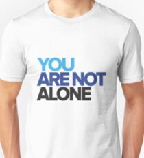 You Are Not Alone - Dear Evan Hansen Unisex T-Shirt