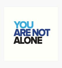 You Are Not Alone - Dear Evan Hansen Art Print