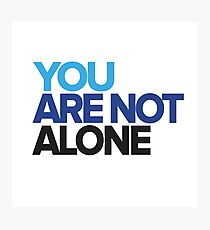 You Are Not Alone - Dear Evan Hansen Photographic Print