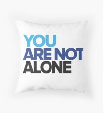 You Are Not Alone - Dear Evan Hansen Throw Pillow