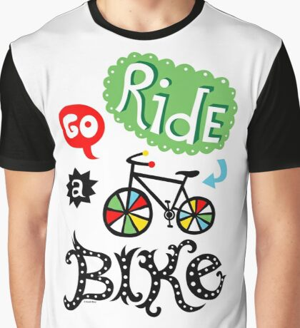 Go Ride a Bike   Graphic T-Shirt