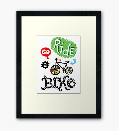 Go Ride a Bike   Framed Print