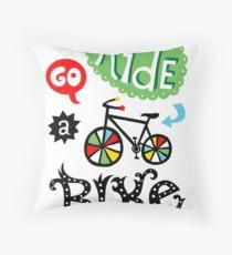Go Ride a Bike   Throw Pillow