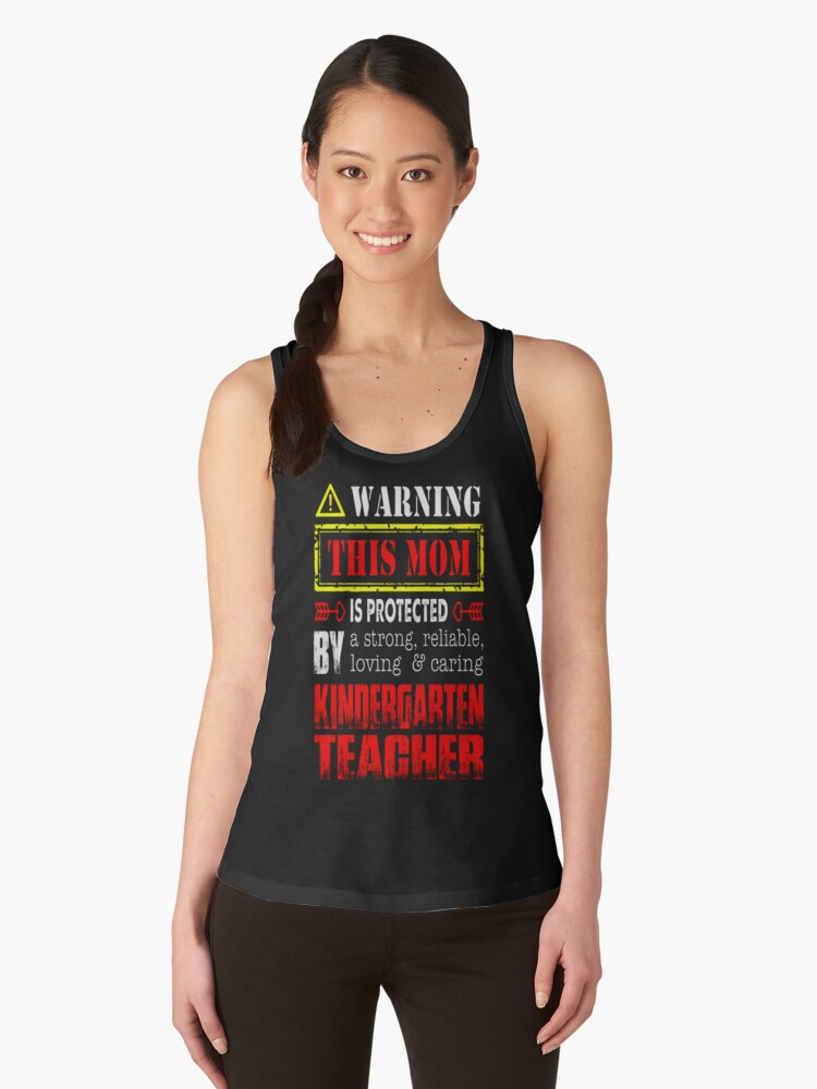 This Mom Protected By Kindergarten Teacher Tshirt T-Shirt  Women's Tank Top Front